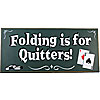 Folding Is For Quitters Classic All Wood Poker Sign